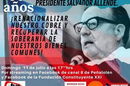 Día de la dignidad Nacional. A 50 años de la nacionalización del Cobre por parte del presidente Allende. Acto virtual de conmemoración 5 pm